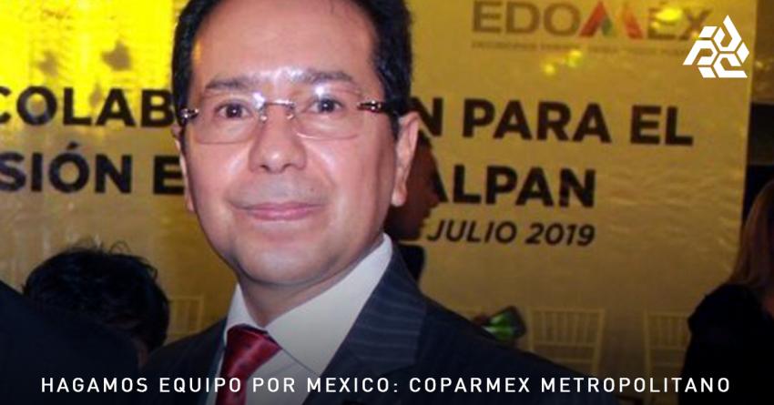 Hagamos equipo por México: Coparmex Metropolitano.