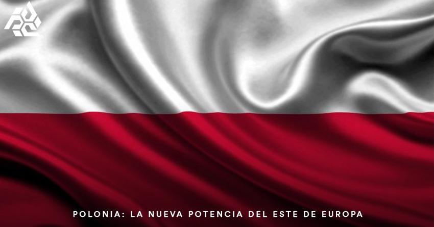 POLONIA: LA NUEVA POTENCIA DEL ESTE DE EUROPA